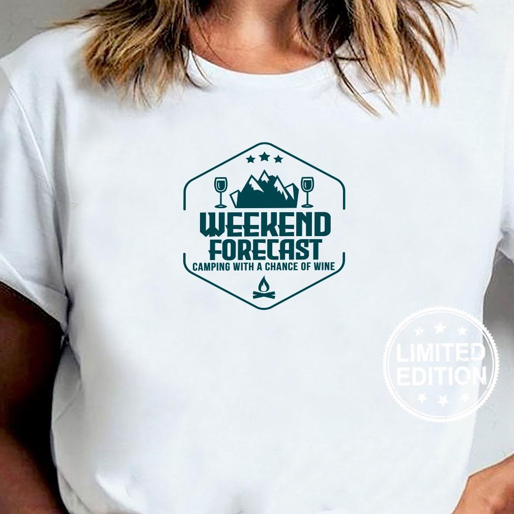 Weekend Forecast Camping With A Chance of Wine Shirt ladies tee