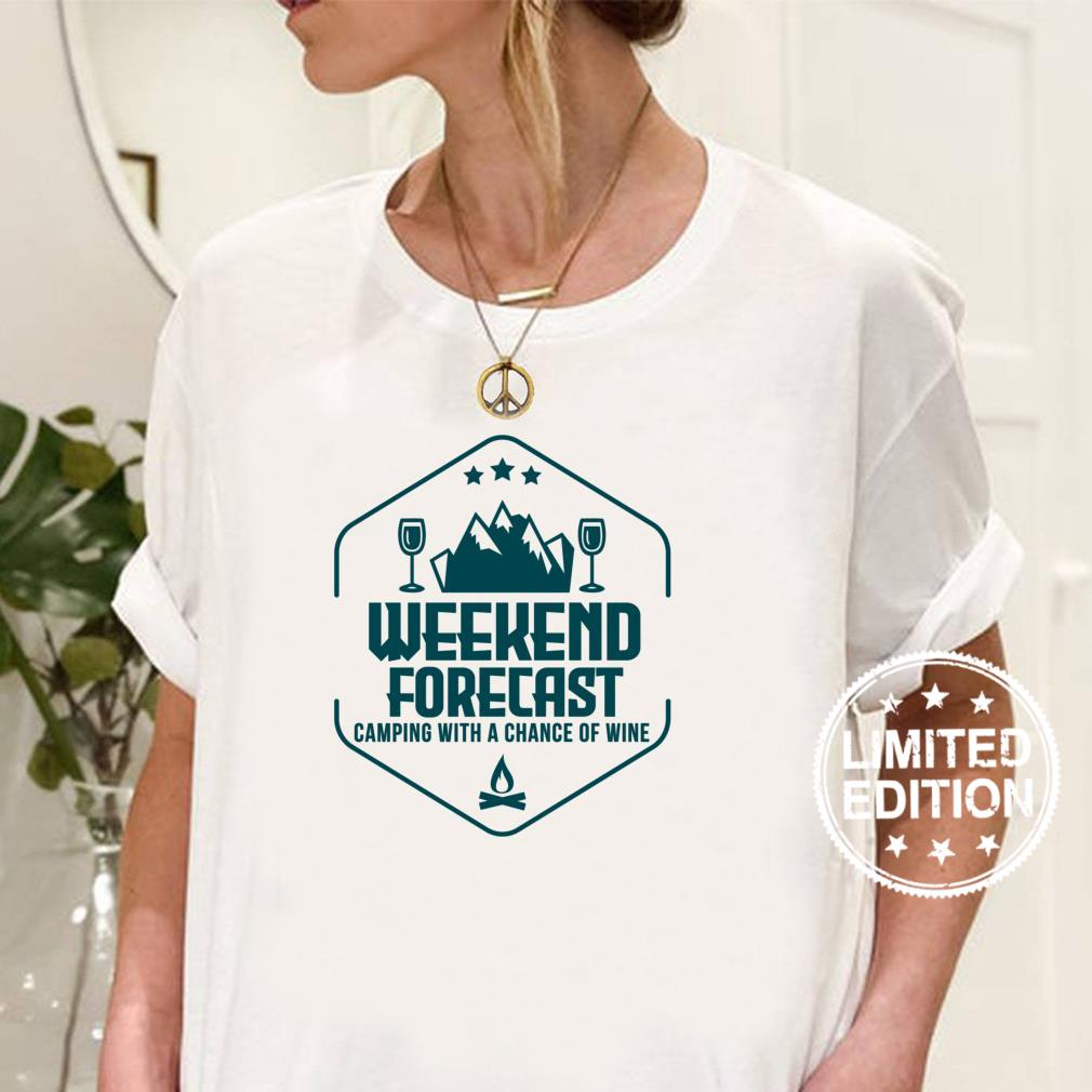 Weekend Forecast Camping With A Chance of Wine Shirt