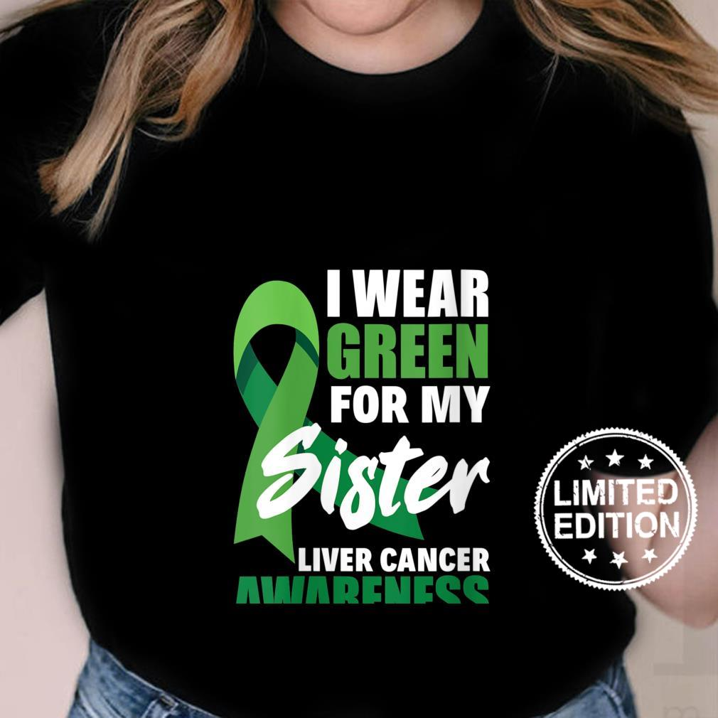 Womens I Wear Green For My Sister Liver Cancer Awareness Shirt ladies tee